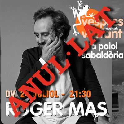 ANUL·LAT el cocert de Roger Mas